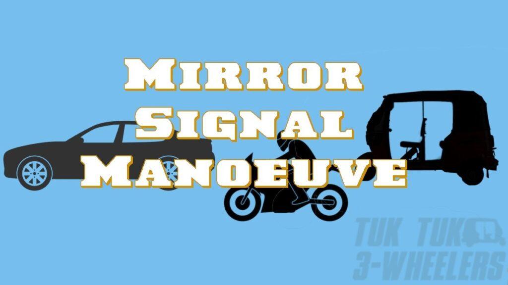 Mirror Signal Manoeuvre